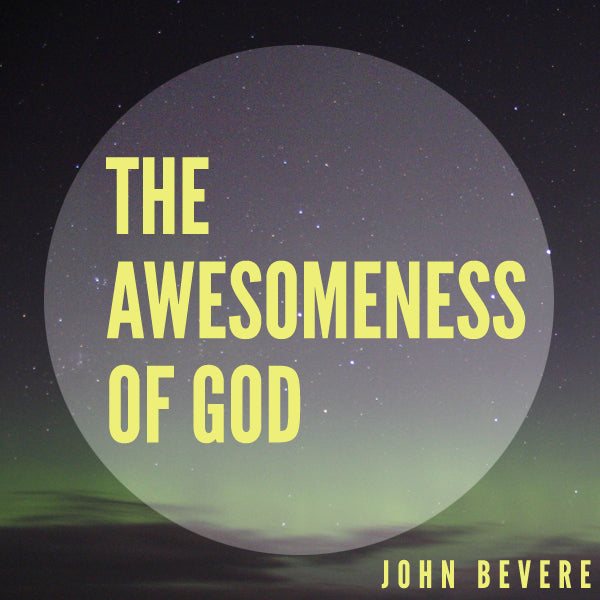 The Awesomeness of God Download