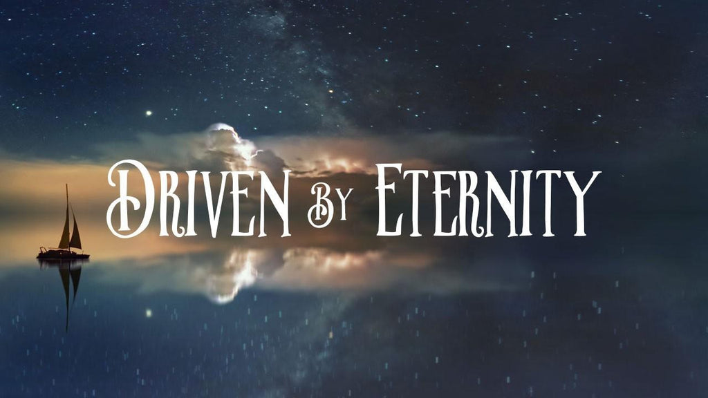 Driven By Eternity Course
