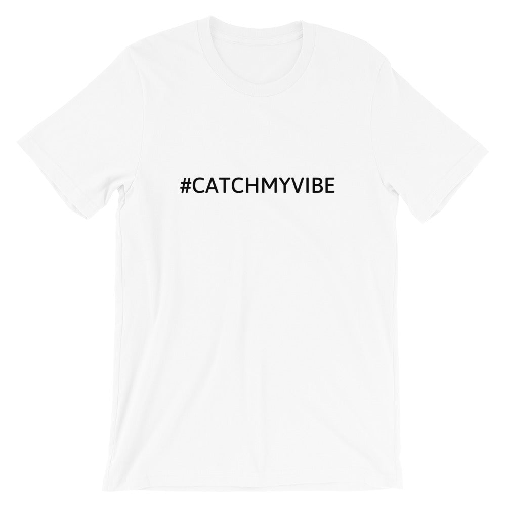#CATCHMYVIBE T-Shirt