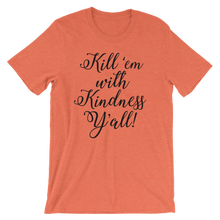 Kill 'em with kindness, Y'all short sleeved tshirt
