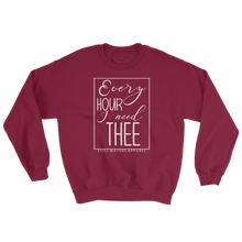 Every hour I need thee Sweatshirt
