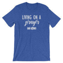 Living on a Prayer (and Caffeine) short sleeved tshirt