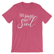 Then sings my soul short sleeved tshirt