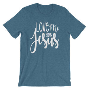 Love Me Some Jesus Short Sleeved tshirt