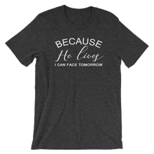 Because He Lives short sleeved tshirt