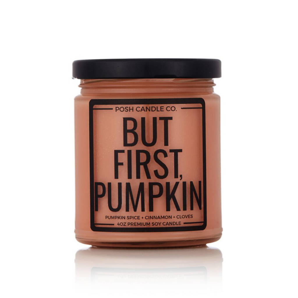 But First, Pumpkin - Posh Candle Co.