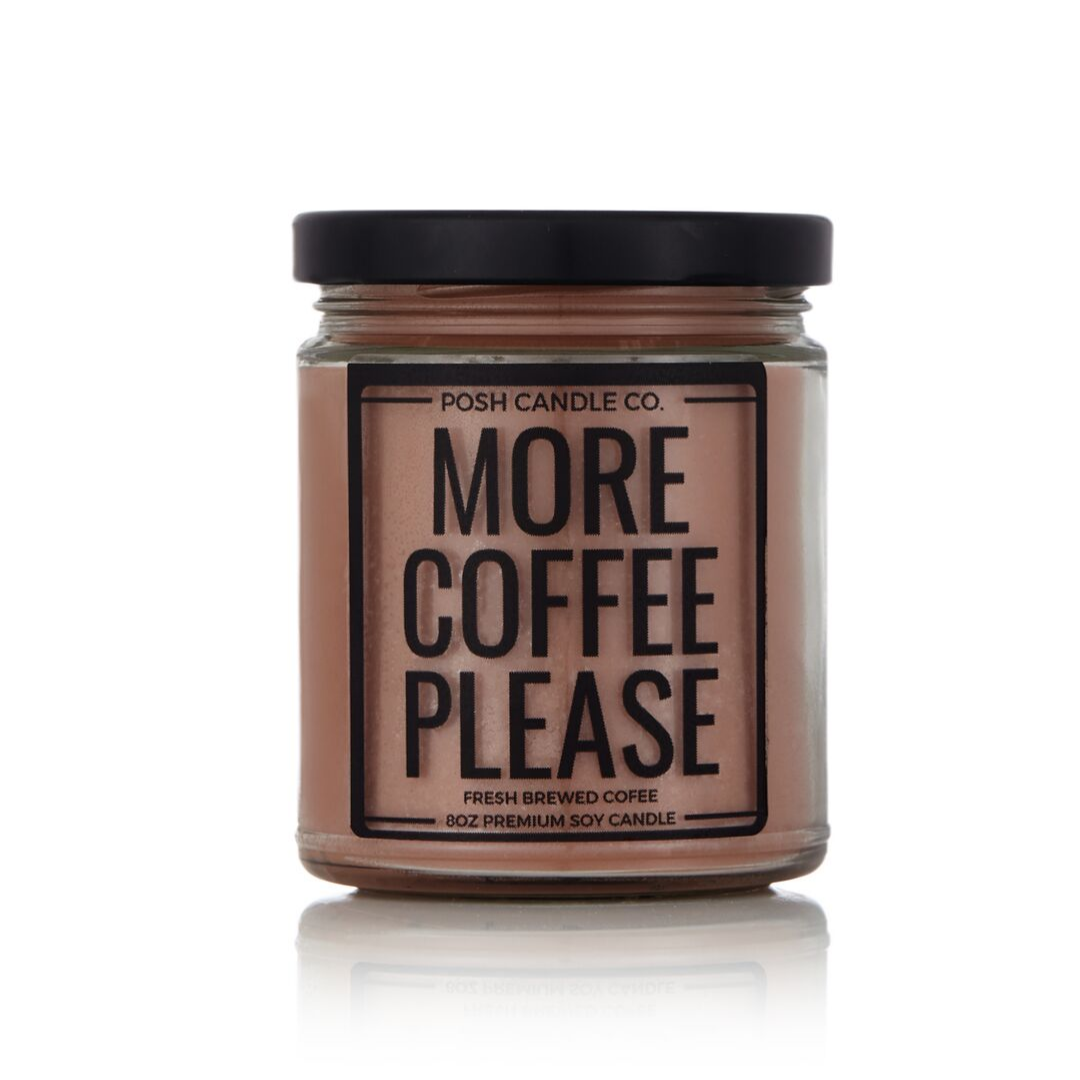More Coffee Please - Posh Candle Co.