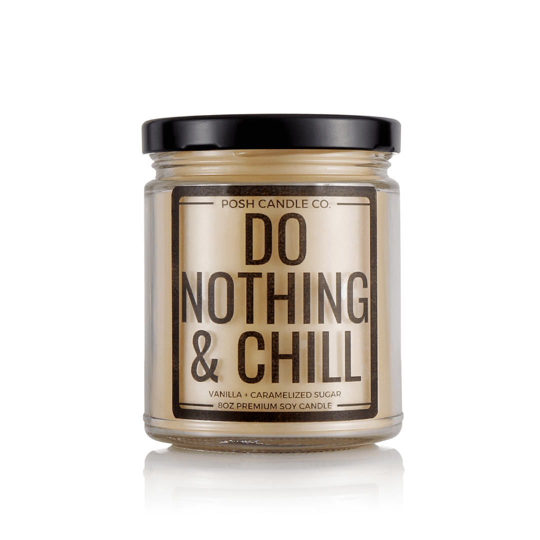 Do Nothing & Chill - Posh Candle Co.