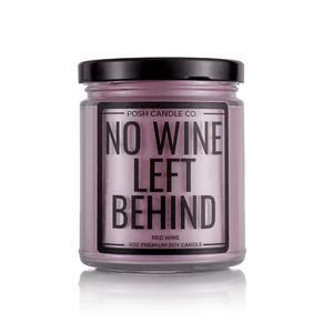 No Wine Left Behind - Posh Candle Co.
