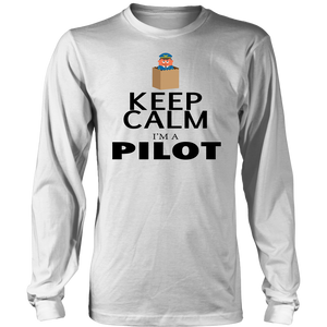 Keep Calm I'm A Pilot - Sleeve Shirt