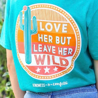 LOVE HER BUT LEAVE HER WILD TEE