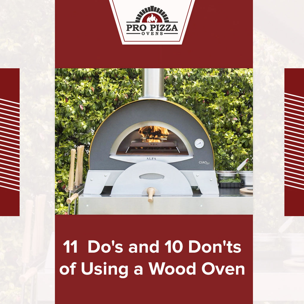 11  Do's and 10 Don'ts of Using a Wood Oven