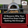 13 Reasons Why Your Wood Fire Oven Is Not Getting Hot Enough