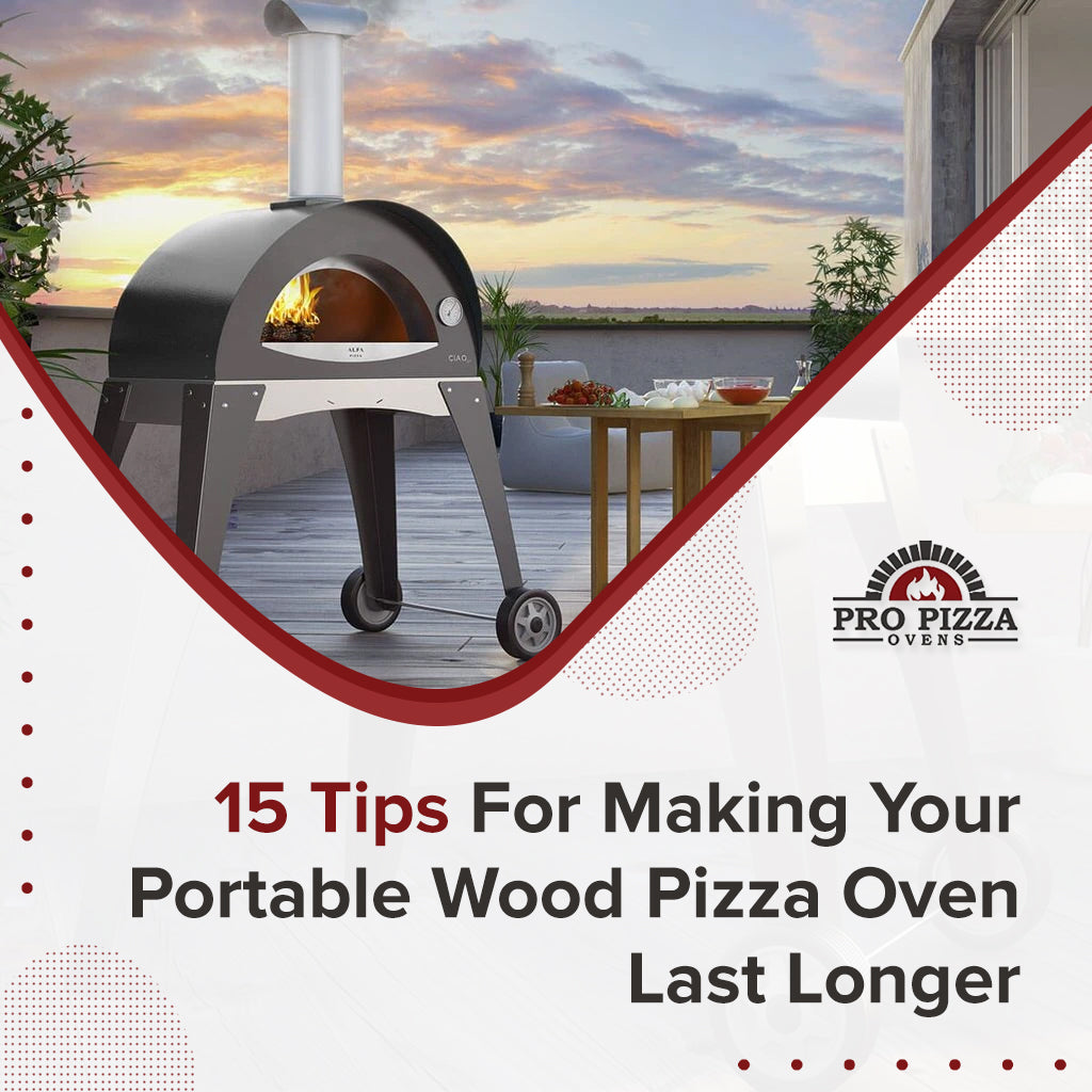 Tips For Making Your Portable Wood Pizza Oven Last Longer
