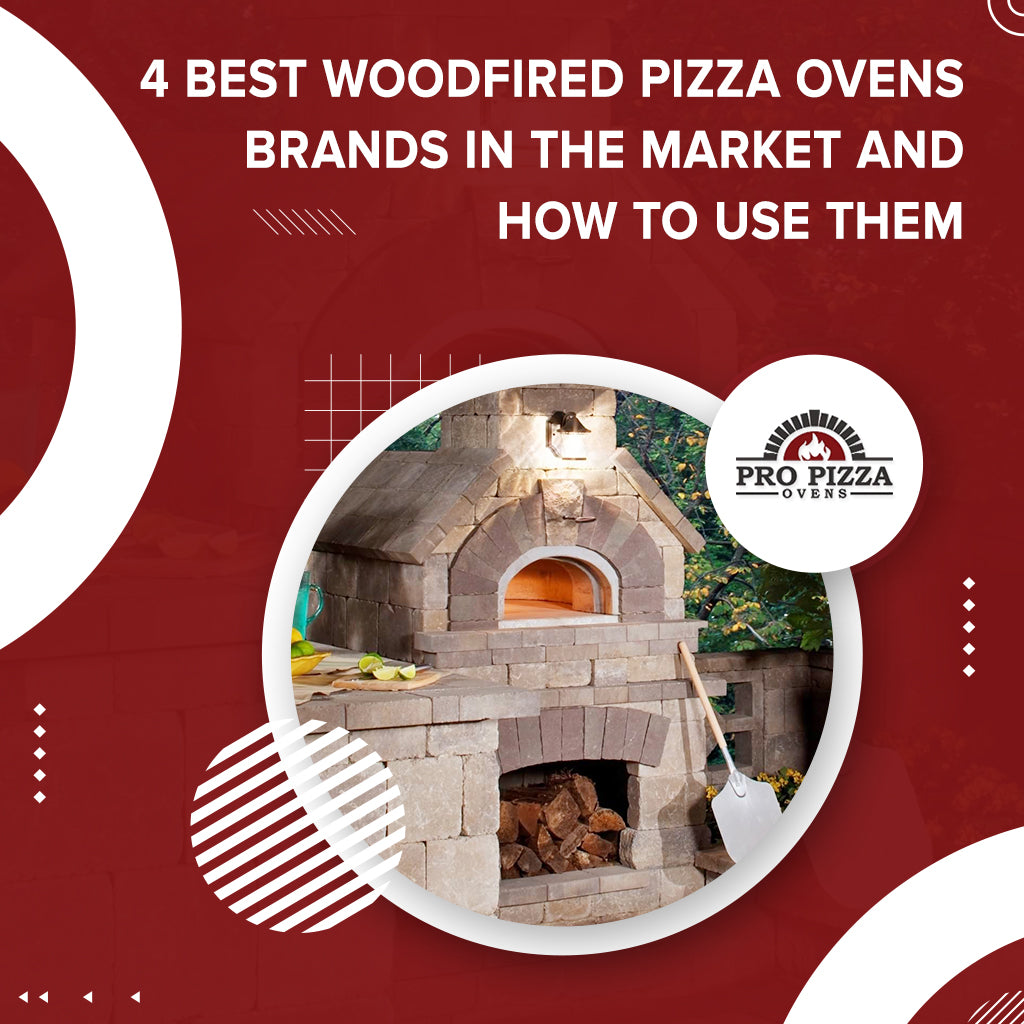 4 Best Woodfired Pizza Ovens Brands In The Market And How To Use Them
