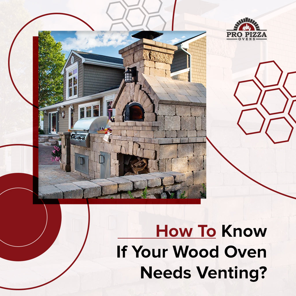 How To Know If Your Wood Oven Needs Venting