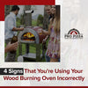 4 Signs That You're Using Your Wood Burning Oven Incorrectly