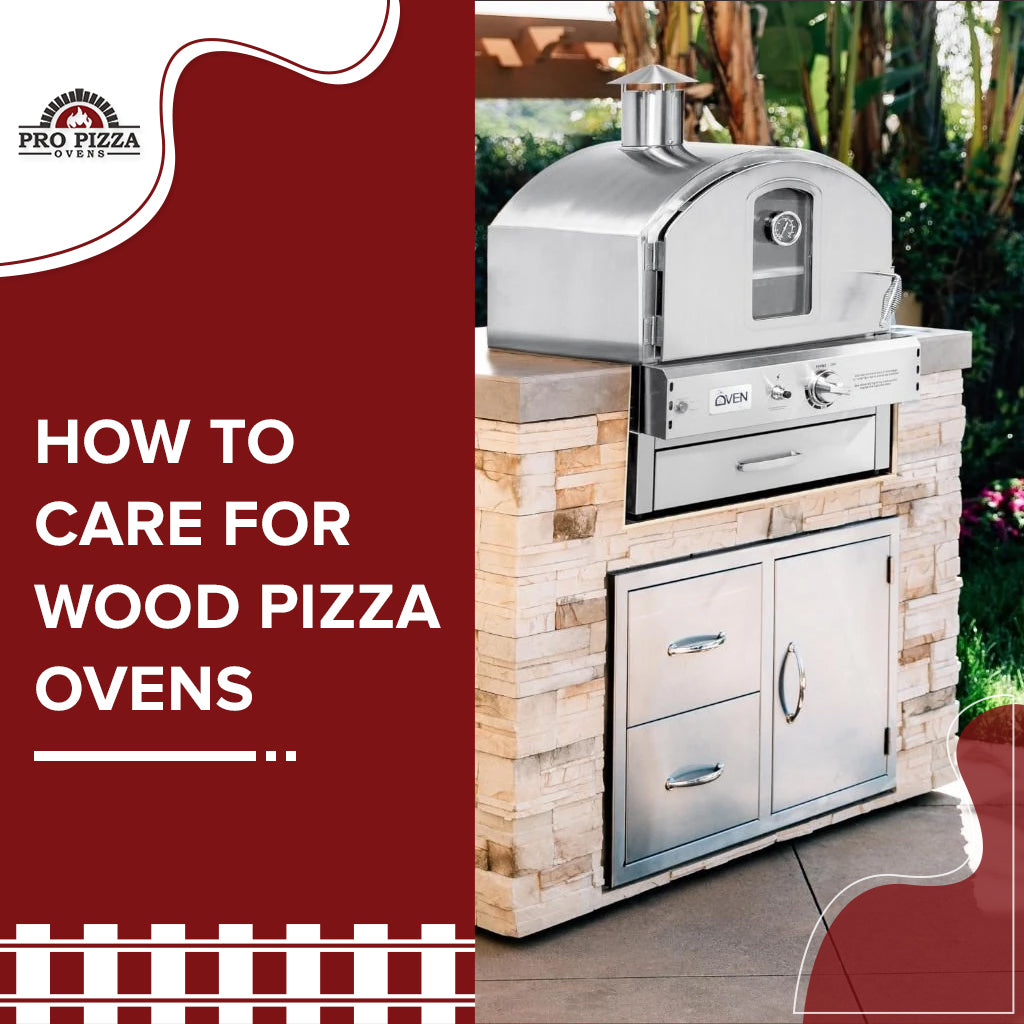 How To Care For Wood Pizza Ovens