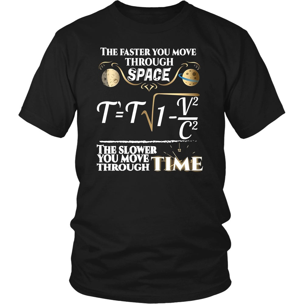 df01b7bfa T-shirt - Cool Physics T Shirts Gifts-The Faster You Move Through Space