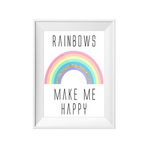 Print - Rainbows make me Happy