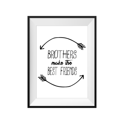 Print - Brothers make the Best Friends
