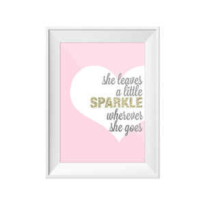 Print - She leaves a little Sparkle ...