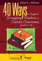 40 Ways to Support Struggling Readers in Content Classrooms, Grades 6-12