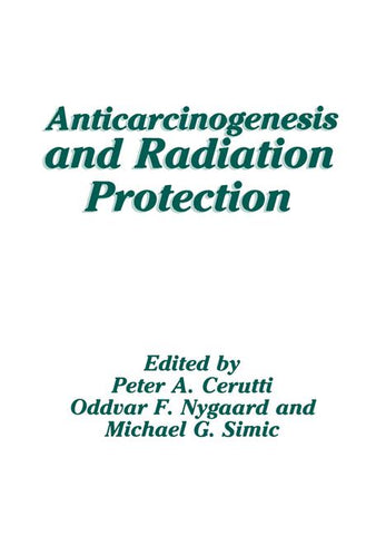 Anticarcinogenesis and Radiation Protection