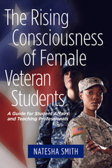 The Rising Consciousness of Female Veteran Students [CANCELLED]