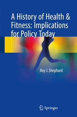 A History of Health & Fitness: Implications for Policy Today