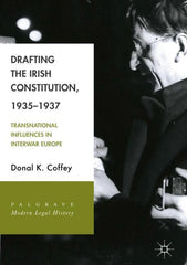 Drafting the Irish Constitution, 1935–1937