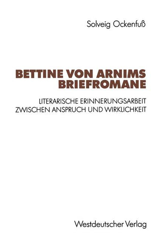 Bettine von Arnims Briefromane