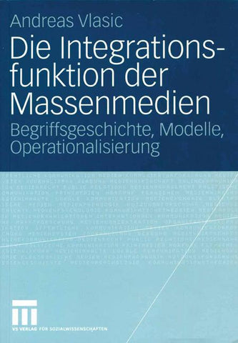 Die Integrationsfunktion der Massenmedien
