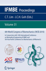 6th World Congress of Biomechanics (WCB 2010), 1 - 6 August 2010, Singapore