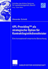 4PL-ProvidingTM als strategische Option für Kontraktlogistikdienstleister