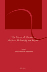 The Instant of Change in Medieval Philosophy and Beyond