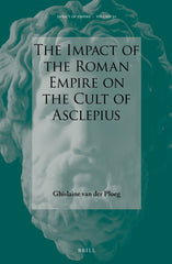 The Impact of the Roman Empire on the Cult of Asclepius
