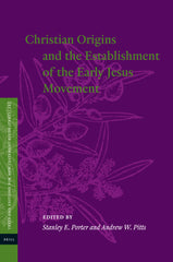 Christian Origins and the Establishment of the Early Jesus Movement