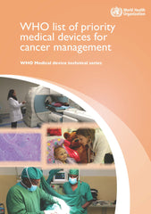 WHO List of Priority Medical Devices for Cancer Management