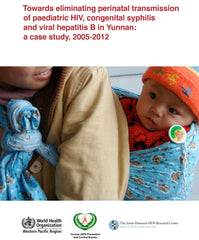 Towards Eliminating Perinatal Transmission of Paediatric HIV, Congenital Syphilis and Viral Hepatitis B in Yunnan