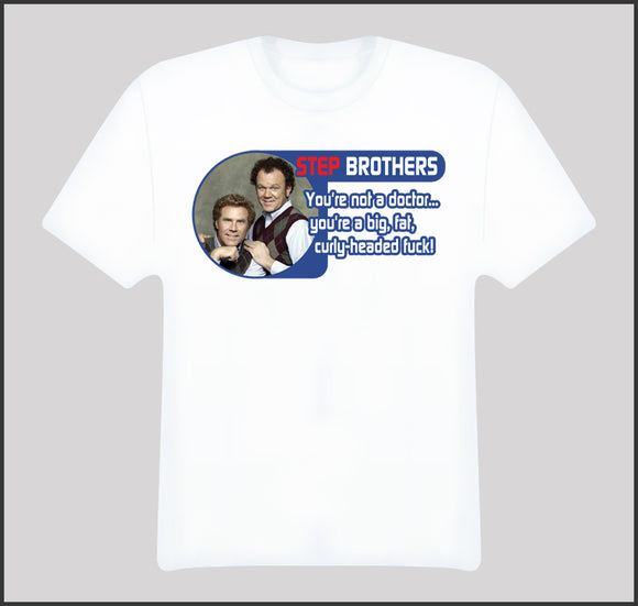 Step Brothers Not A Doctor Quote Movie T Shirt - Blazintees.com