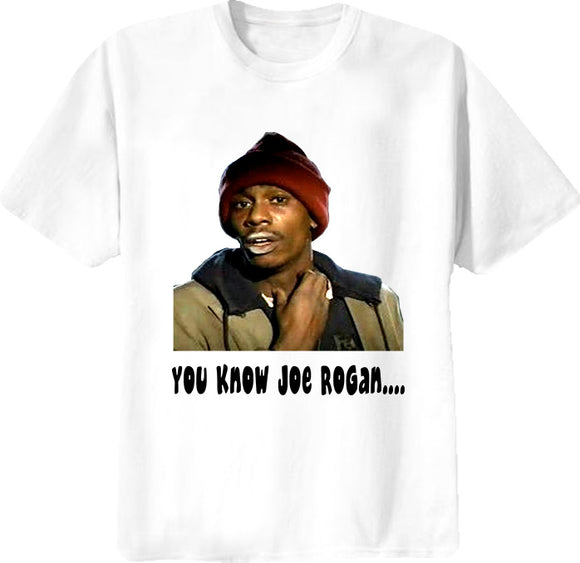 Dave Chappelle Tyrone Wiggums You Know Joe Rogan Chappelle Show T Shirt - Blazintees.com