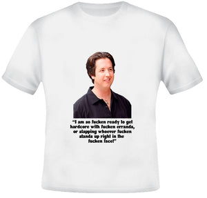 Stevie Hardcore Quote Eastbound and Down Show T Shirt - Blazintees.com