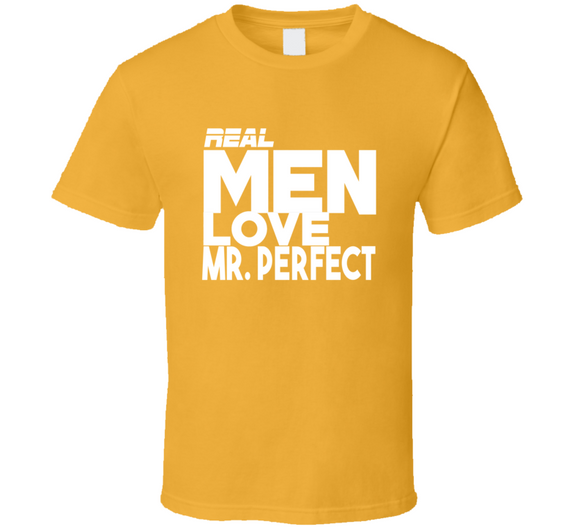 Mr Perfect Real Men Love Retro Wrestling T Shirt - Blazintees.com