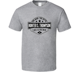 Hunter S Thompson The Man The Myth The Legend T Shirt - Blazintees.com
