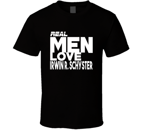Irwin R Schyster Real Men Love Retro Wrestling T Shirt - Blazintees.com