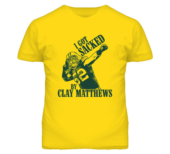 Clay Matthews I Got Sacked By Green Bay Football T Shirt - Blazintees.com