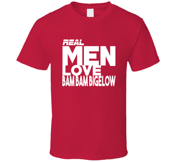 Bam Bam Bigelow Real Men Love Retro Wrestling T Shirt - Blazintees.com