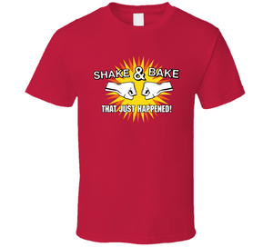 Talladega Nights Shake And Bake Just Happened Movie T Shirt - Blazintees.com