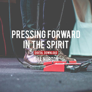 Pressing Forward in the Spirit - Digital Copy